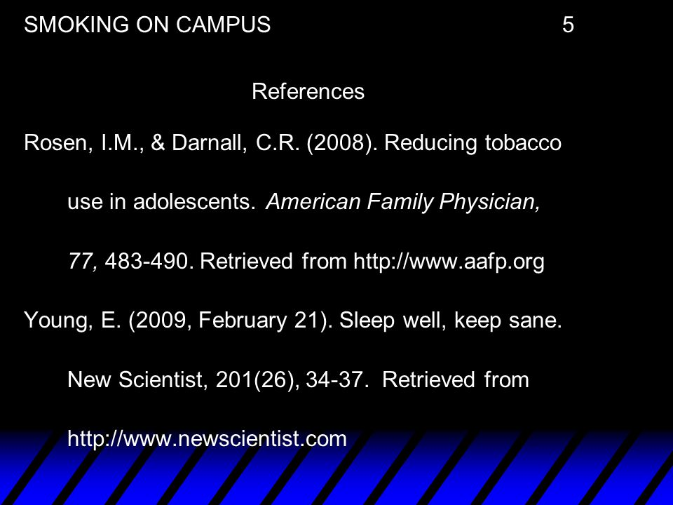 SMOKING ON CAMPUS 5 References Rosen, I. M. , & Darnall, C. R. (2008)