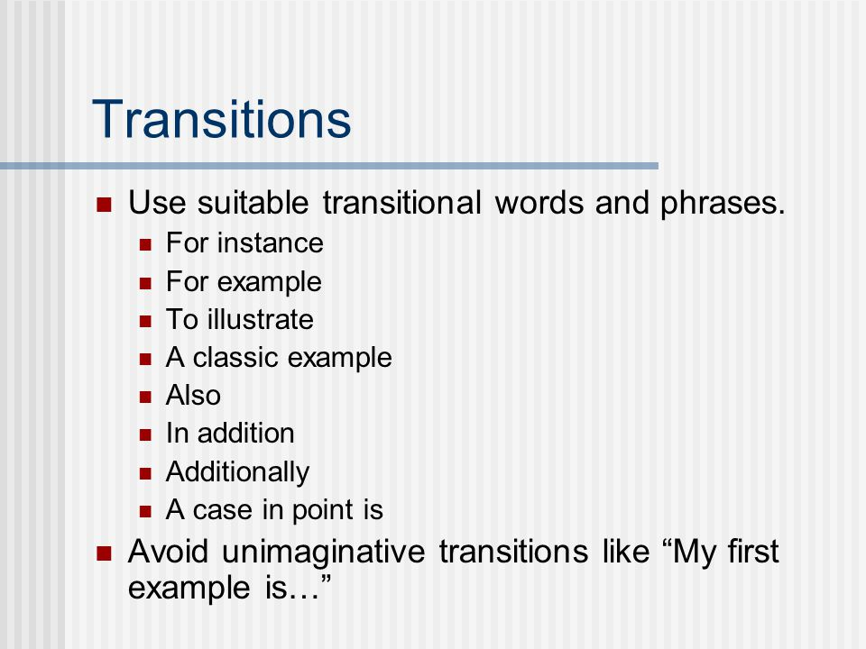 Transitions Use suitable transitional words and phrases.