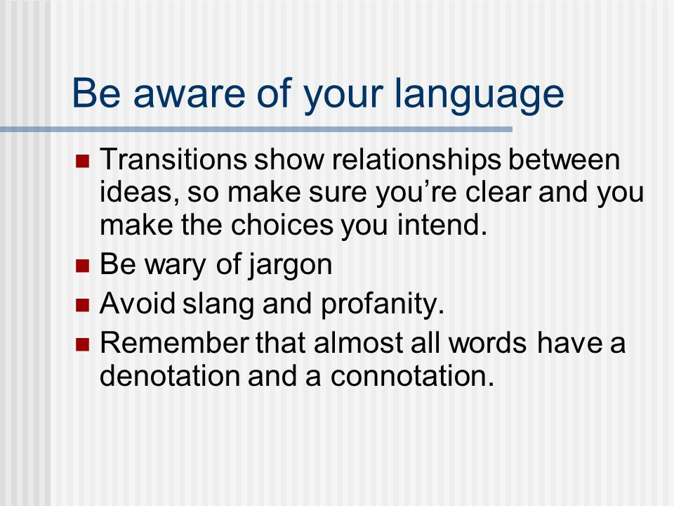 Be aware of your language