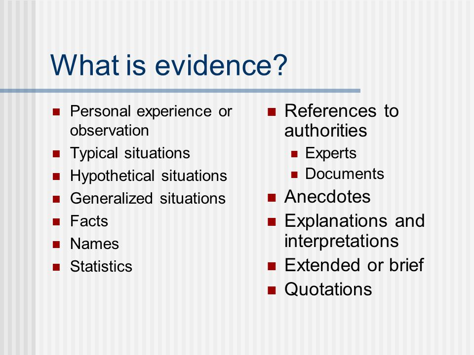 What is evidence References to authorities Anecdotes