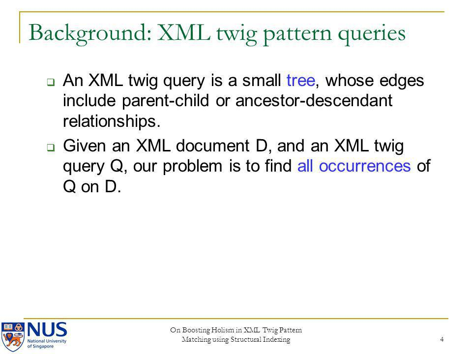 Background: XML twig pattern queries