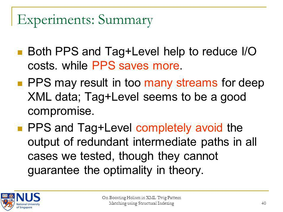 Experiments: Summary Both PPS and Tag+Level help to reduce I/O costs. while PPS saves more.