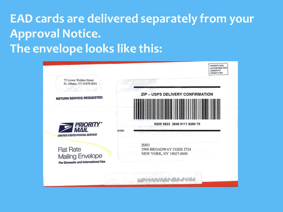 EAD cards are delivered separately from your Approval Notice