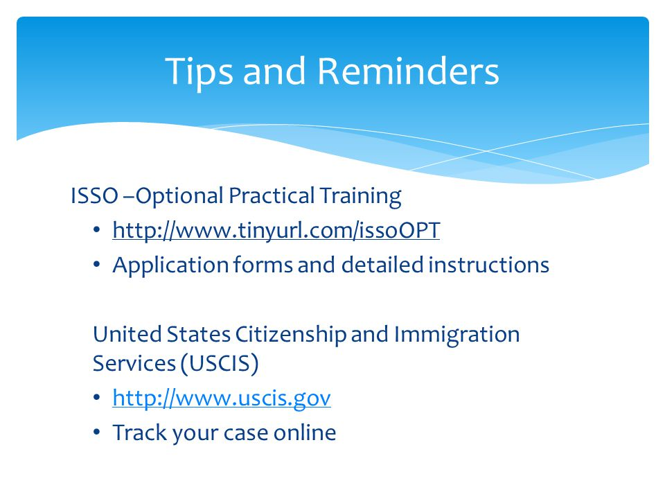 Tips and Reminders ISSO –Optional Practical Training
