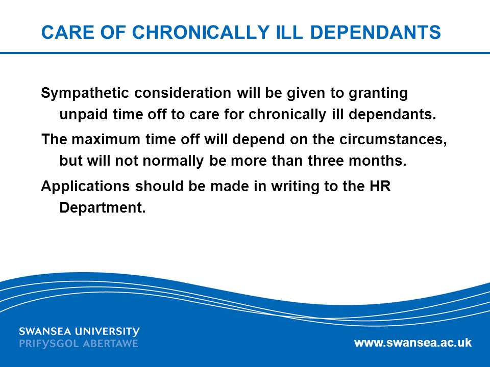 CARE OF CHRONICALLY ILL DEPENDANTS