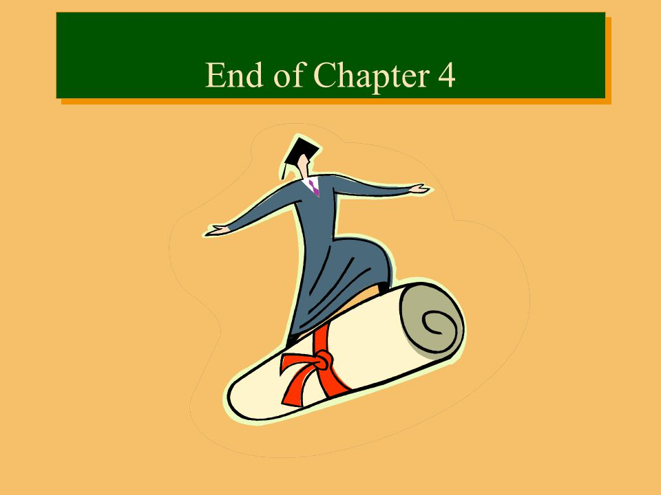 End of Chapter 4 4