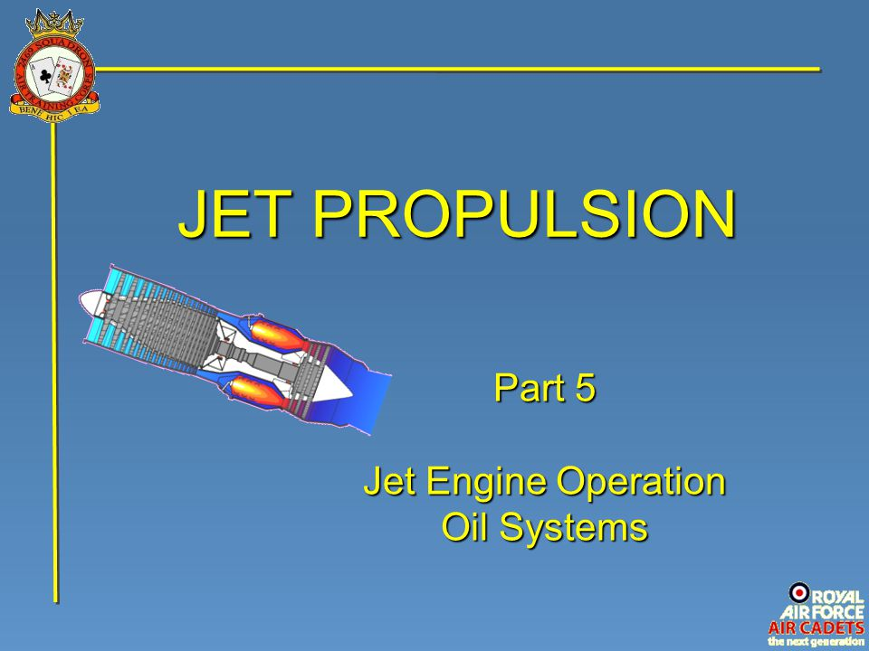 JET PROPULSION Part 5 Jet Engine Operation Oil Systems