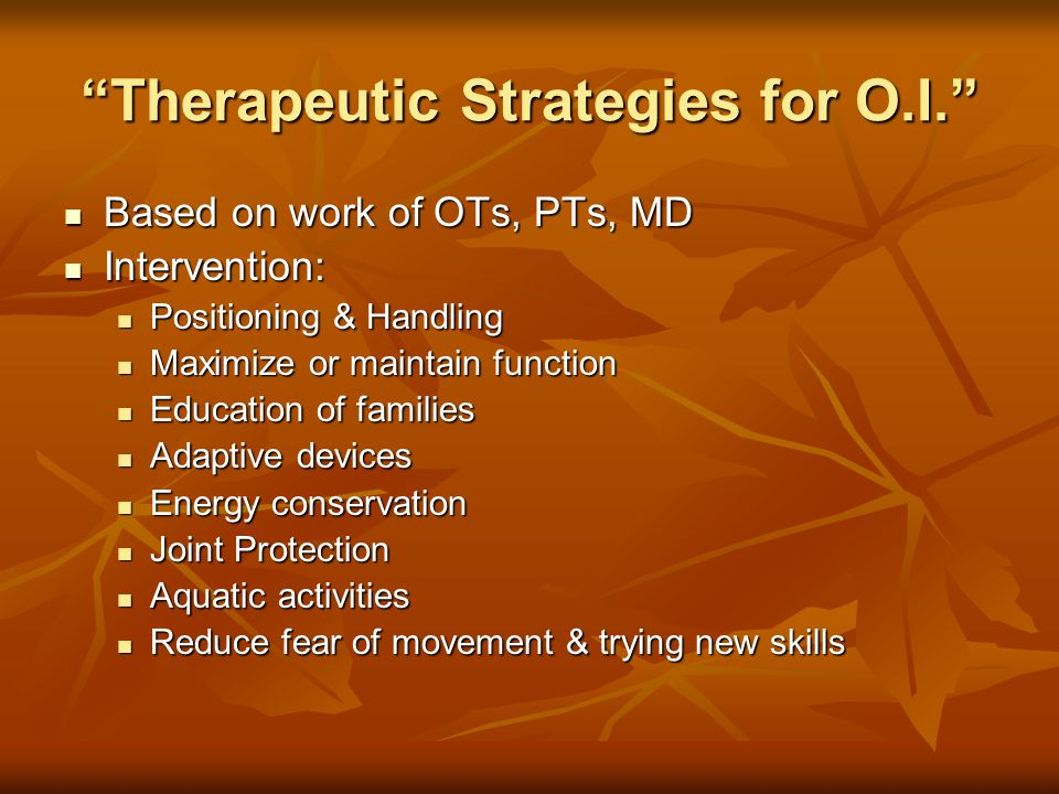Therapeutic Strategies for O.I.