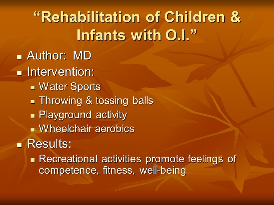 Rehabilitation of Children & Infants with O.I.