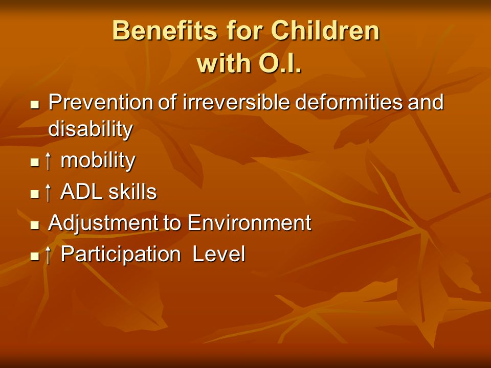 Benefits for Children with O.I.