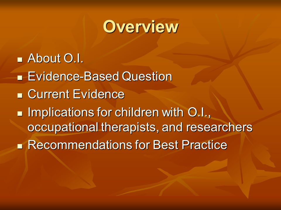 Overview About O.I. Evidence-Based Question Current Evidence
