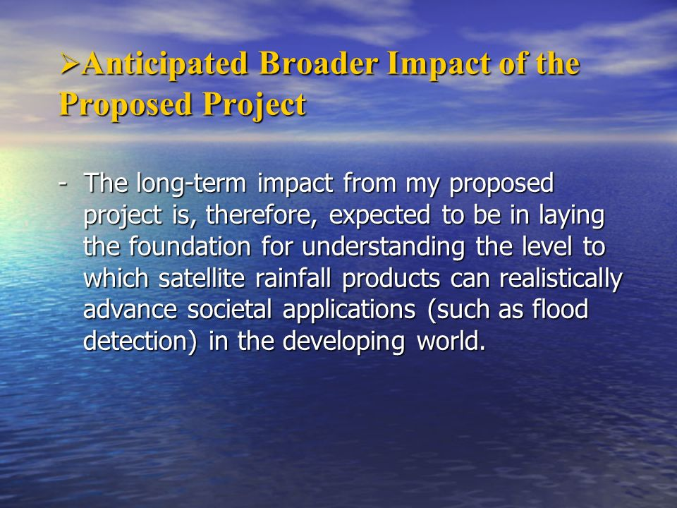 Anticipated Broader Impact of the Proposed Project