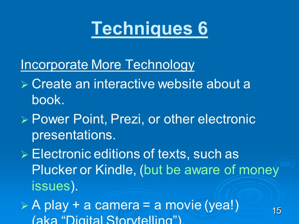 Techniques 6 Incorporate More Technology