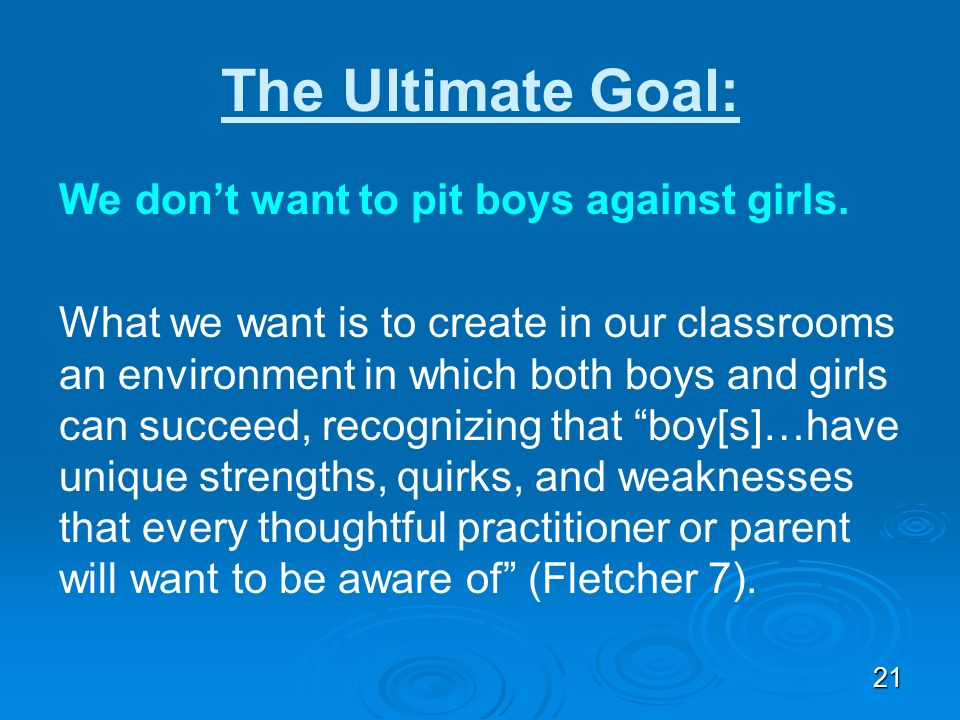 The Ultimate Goal: We don't want to pit boys against girls.