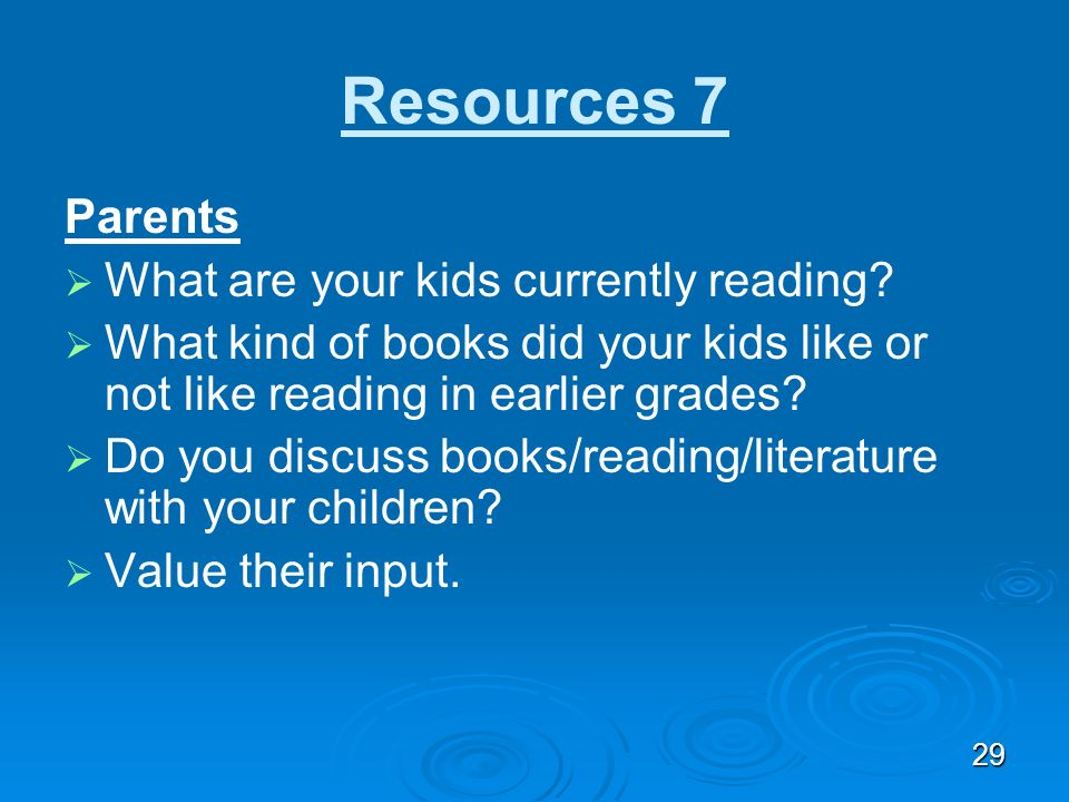 Resources 7 Parents What are your kids currently reading