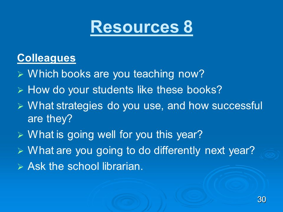 Resources 8 Colleagues Which books are you teaching now