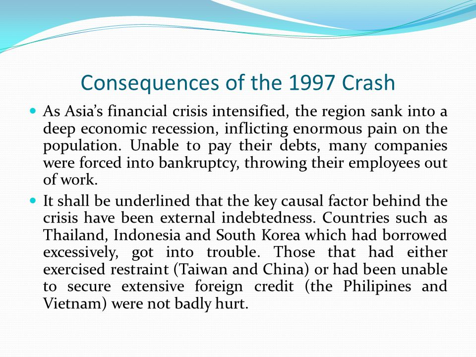 Consequences of the 1997 Crash