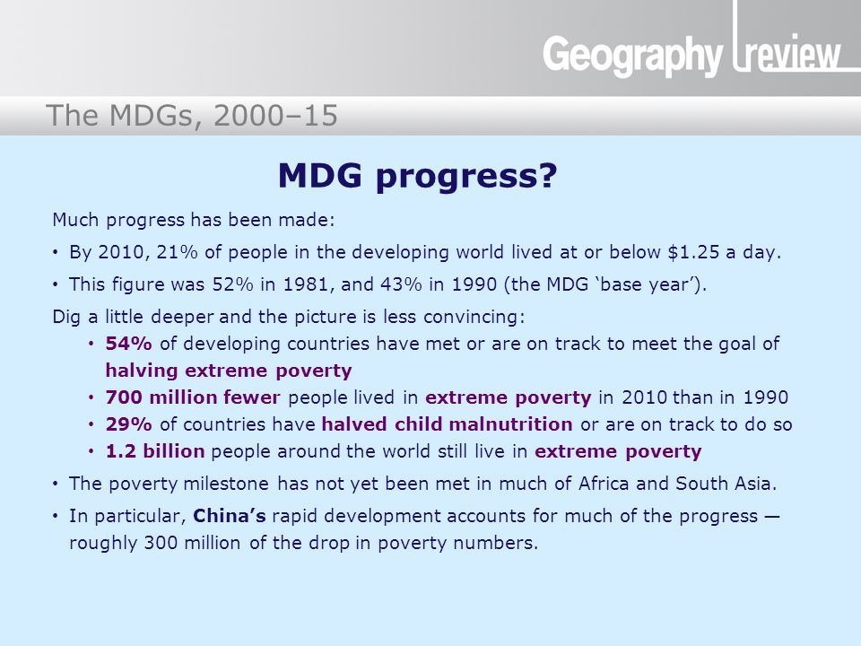 MDG progress Much progress has been made: