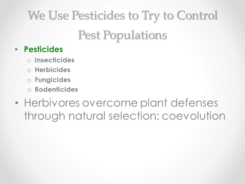 We Use Pesticides to Try to Control Pest Populations