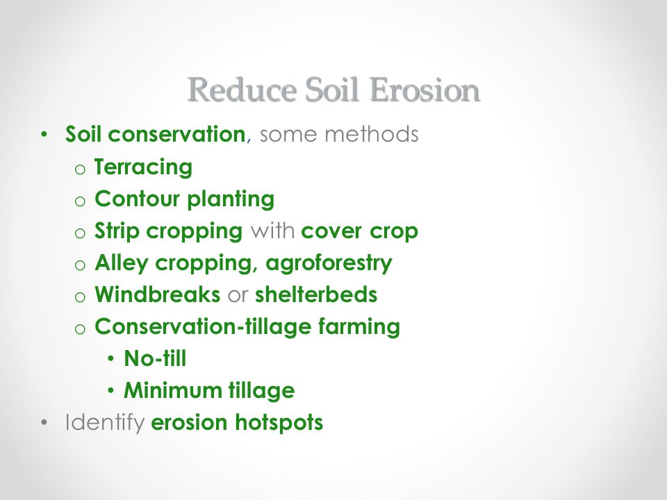 Reduce Soil Erosion Soil conservation, some methods Terracing