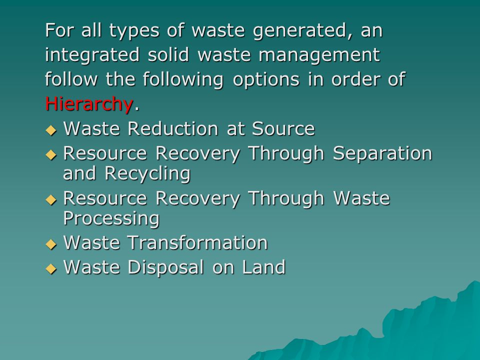 For all types of waste generated, an