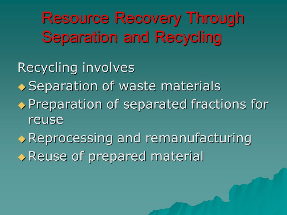 Resource Recovery Through Separation and Recycling