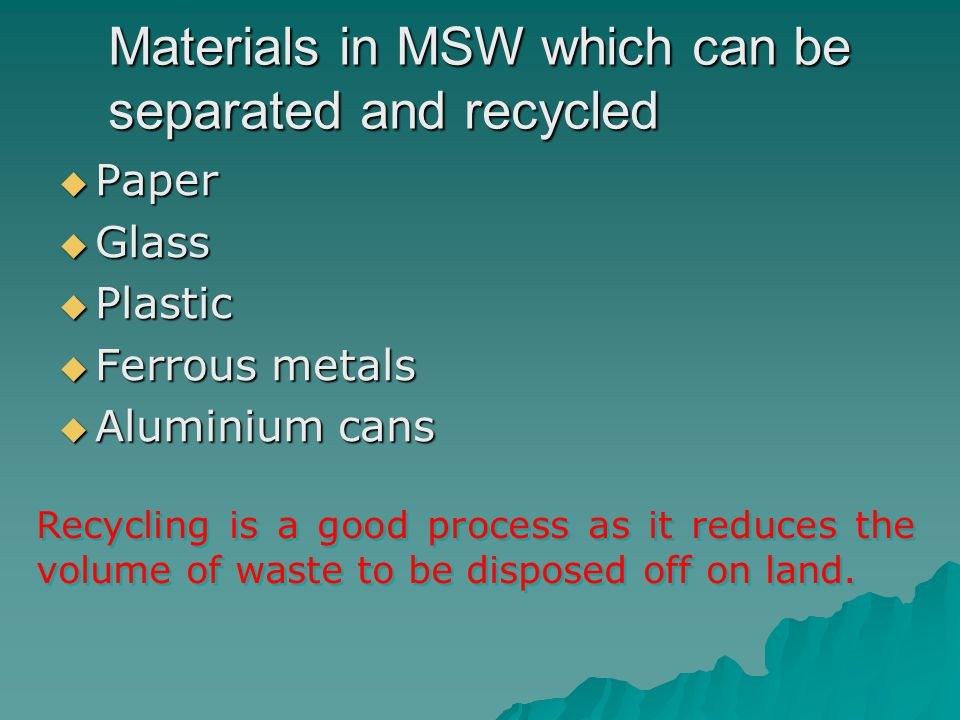 Materials in MSW which can be separated and recycled