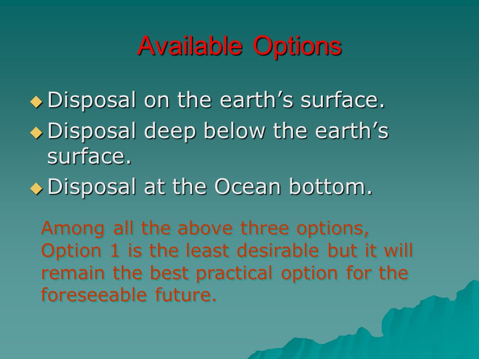 Available Options Disposal on the earth's surface.