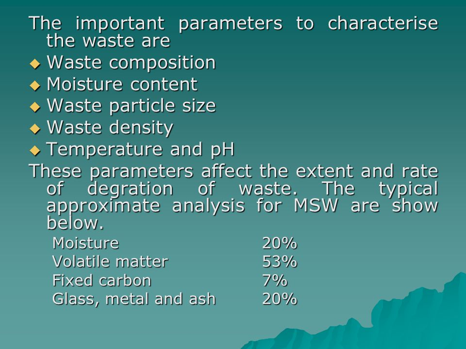 The important parameters to characterise the waste are