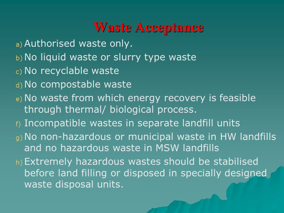 Waste Acceptance Authorised waste only.