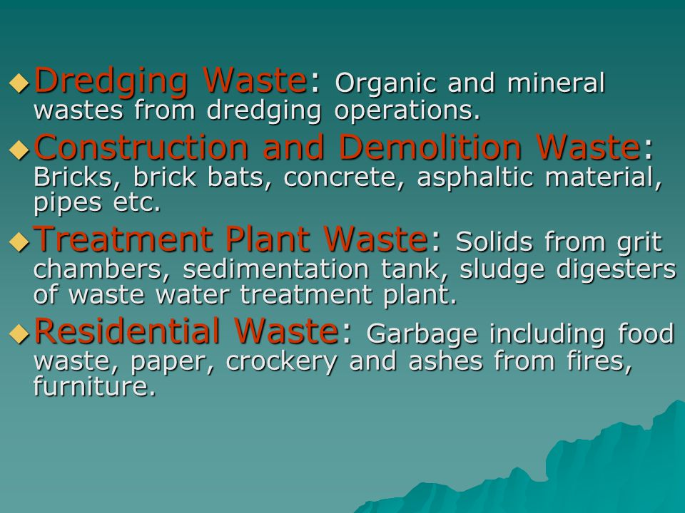 Dredging Waste: Organic and mineral wastes from dredging operations.