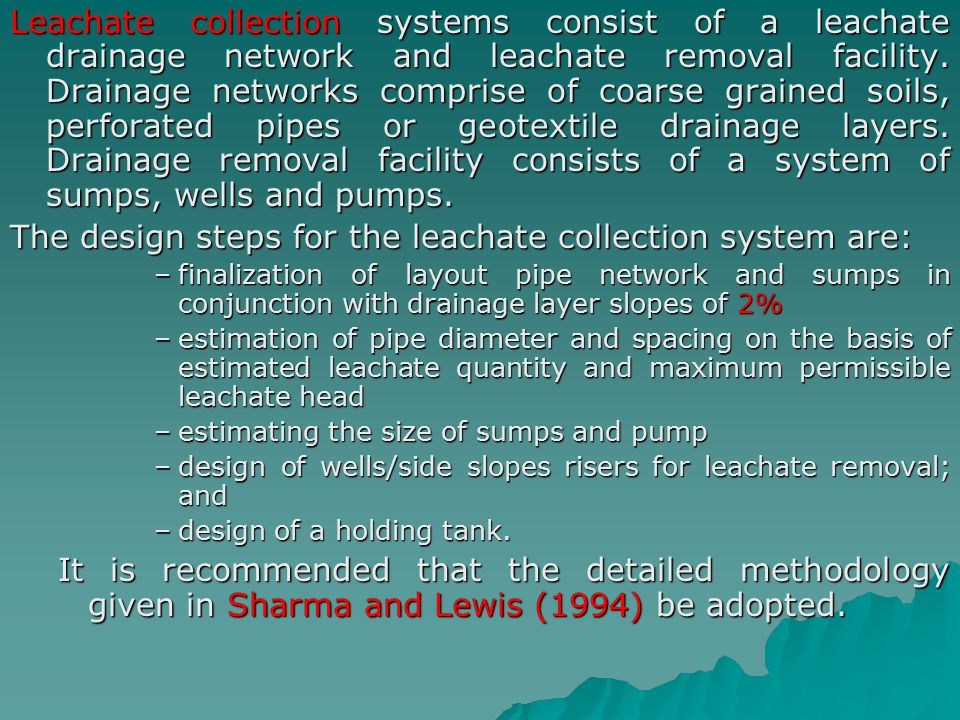 The design steps for the leachate collection system are: