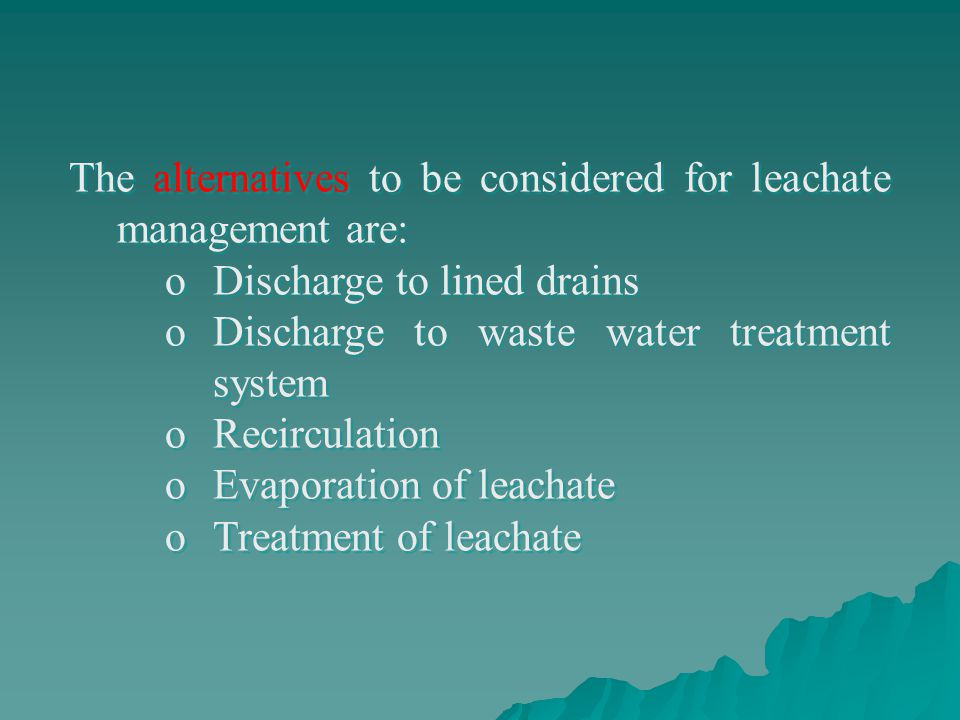 The alternatives to be considered for leachate management are: