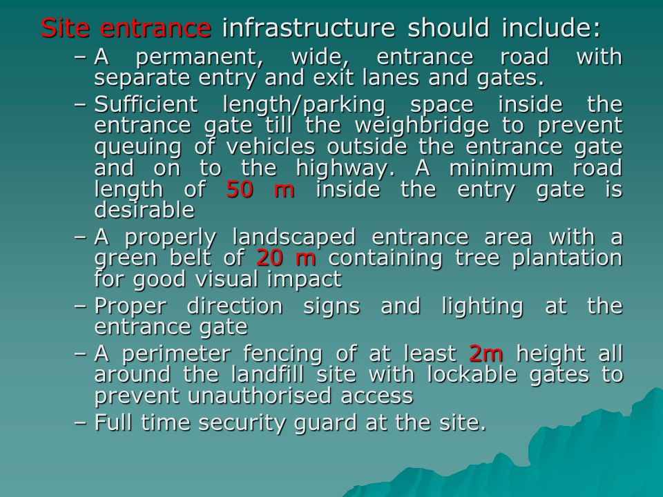 Site entrance infrastructure should include: