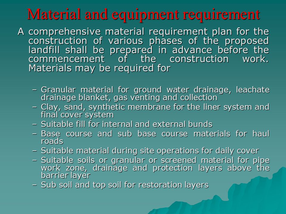 Material and equipment requirement