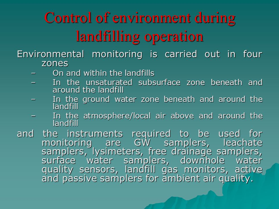 Control of environment during landfilling operation