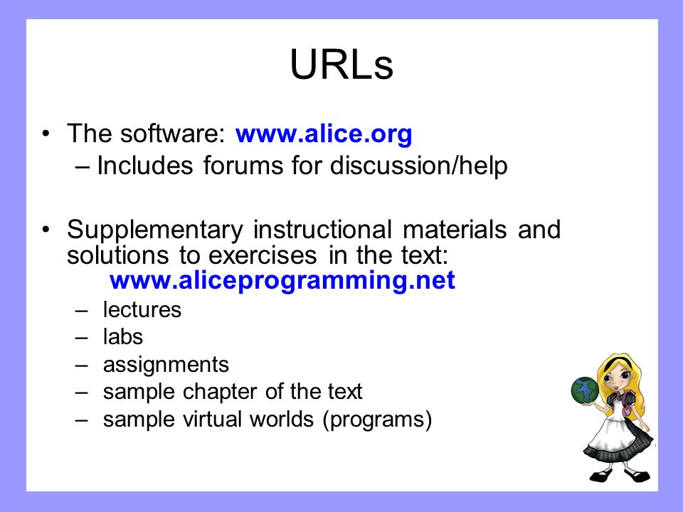URLs The software:   Includes forums for discussion/help