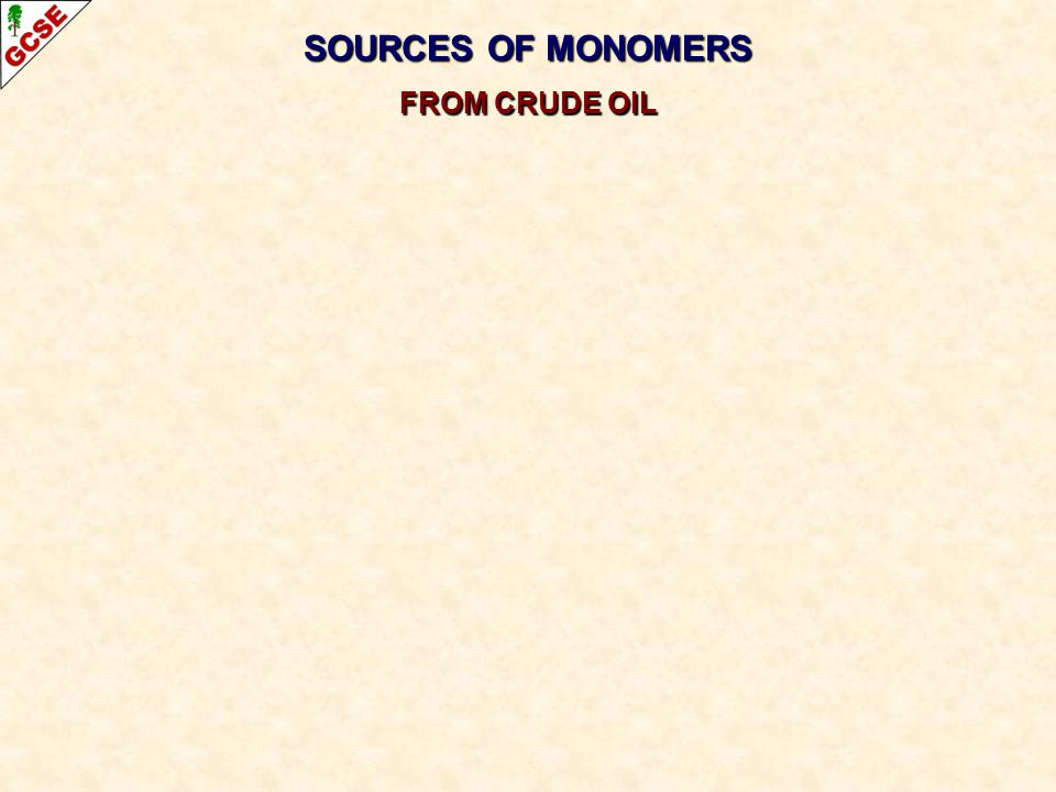 SOURCES OF MONOMERS FROM CRUDE OIL