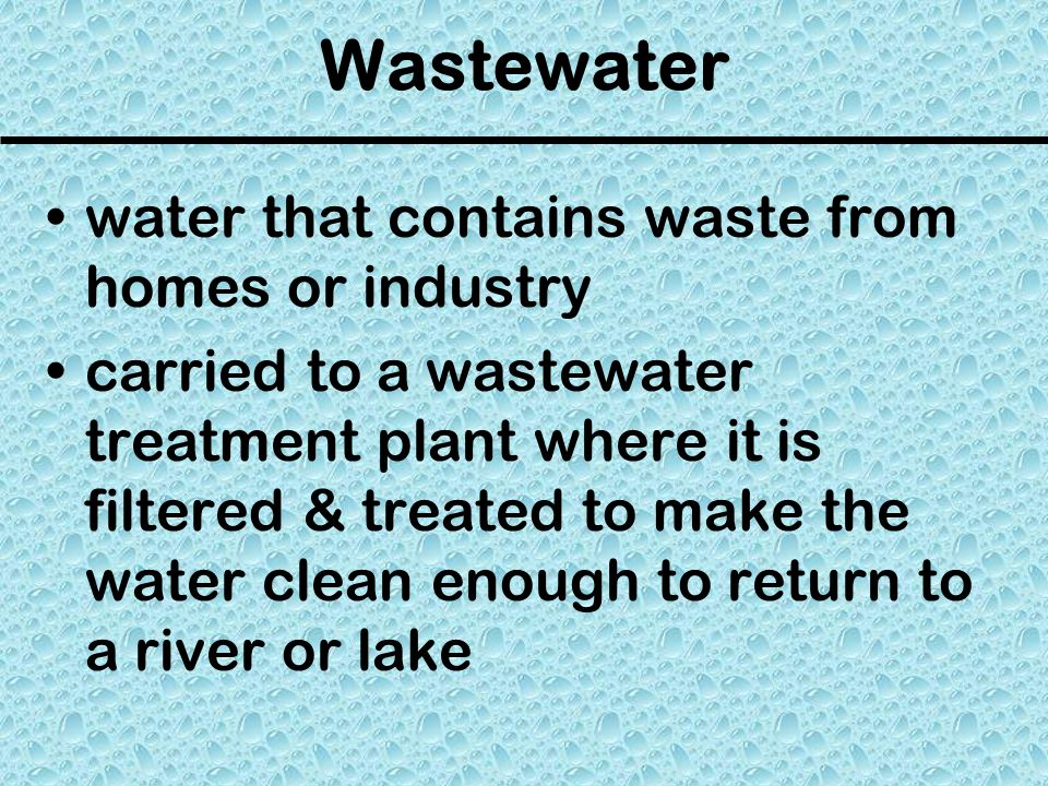 Wastewater water that contains waste from homes or industry