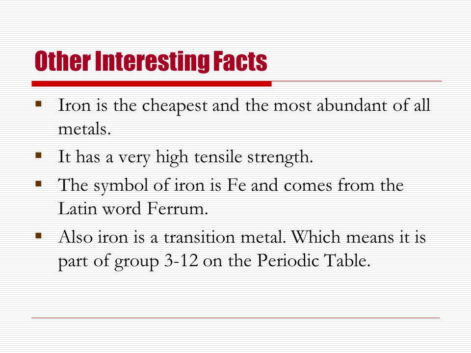 Iron by randi plummer ppt video online download 10 other interesting facts urtaz Gallery
