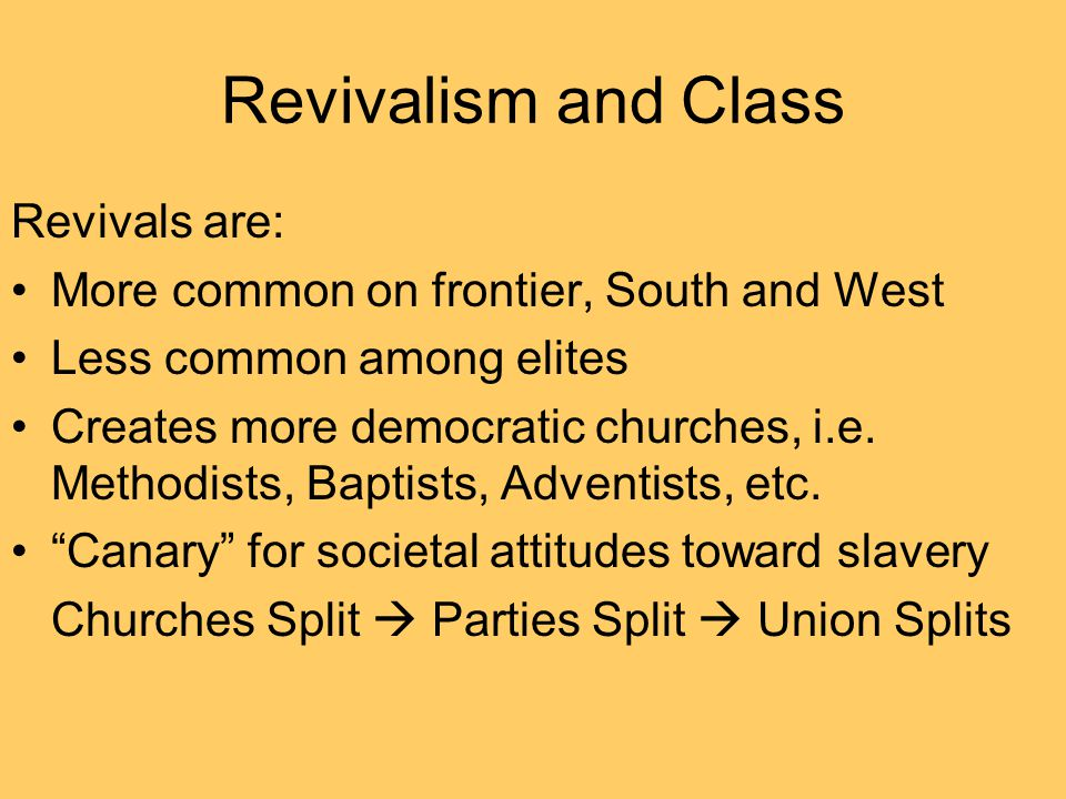 Revivalism and Class Revivals are: