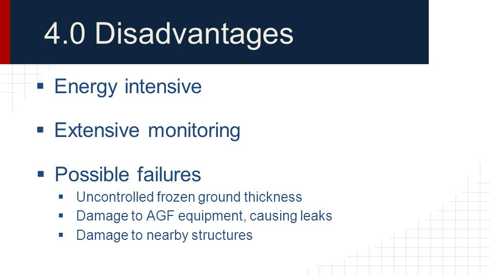 4.0 Disadvantages Energy intensive Extensive monitoring