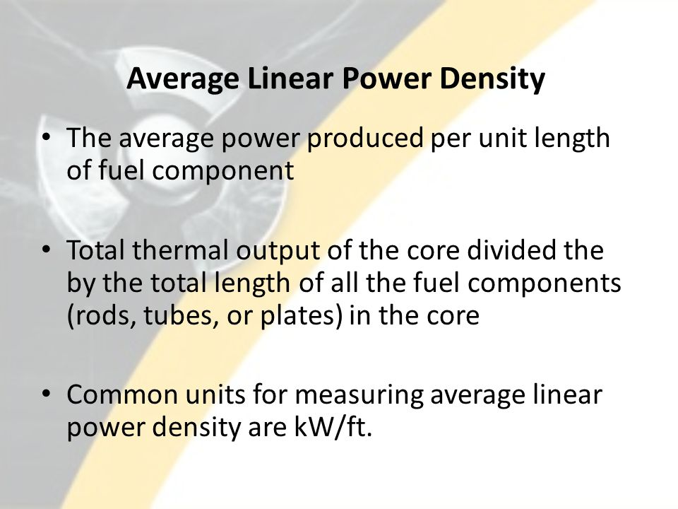 Average Linear Power Density