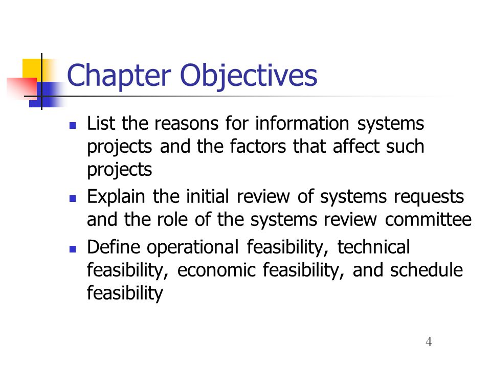 Chapter Objectives List the reasons for information systems projects and the factors that affect such projects.