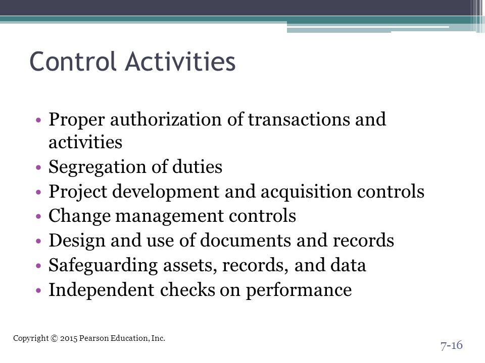 Control Activities Proper authorization of transactions and activities
