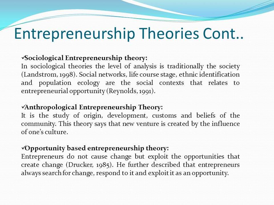 entrepreneurs and entrepreneurship history theory and A recognizably 'modern' idea of the entrepreneur begins to emerge in the eighteenth century and part of this article is devoted to the role of entrepreneurship in classical and neoclassical economic theory.