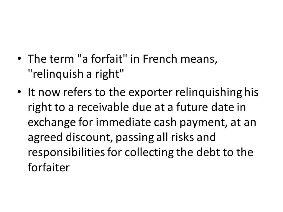 The term a forfait in French means, relinquish a right
