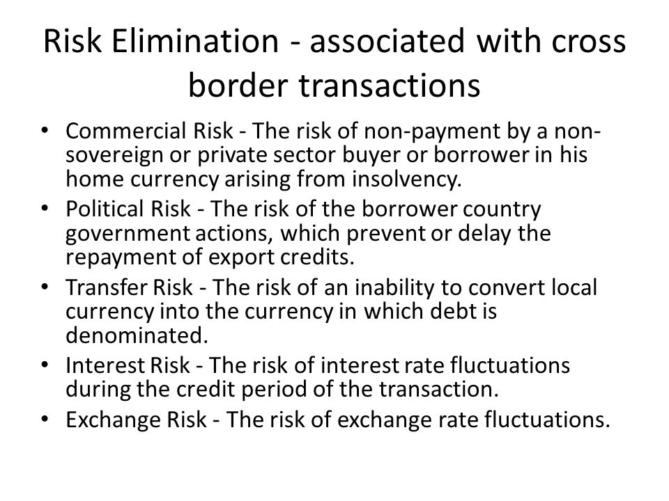 Risk Elimination - associated with cross border transactions
