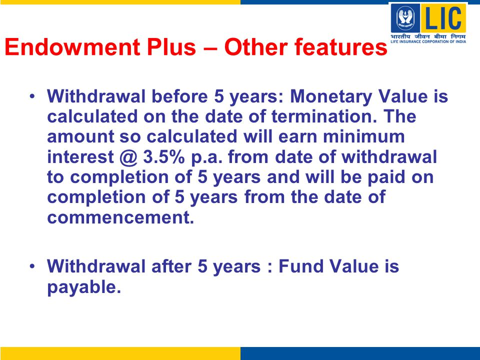 Endowment Plus – Other features