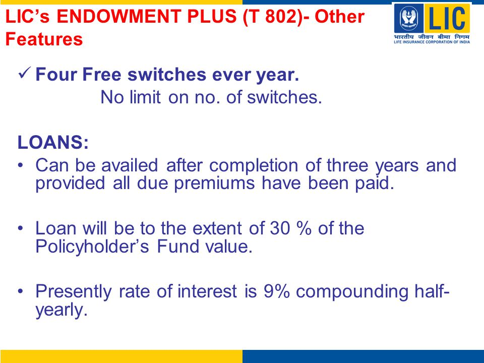 LIC's ENDOWMENT PLUS (T 802)- Other Features
